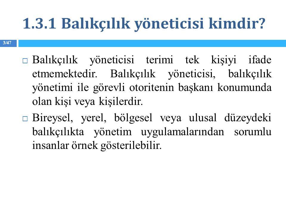 34/47 10.1 Hak tabanlı balıkçılık yönetimi nedir.