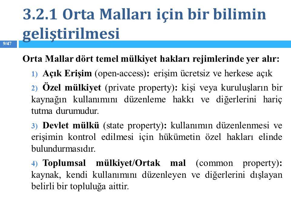 9/47 Orta Mallar dört temel mülkiyet hakları rejimlerinde yer alır: 1) Açık Erişim (open-access): erişim ücretsiz ve herkese açık 2) Özel mülkiyet (pr