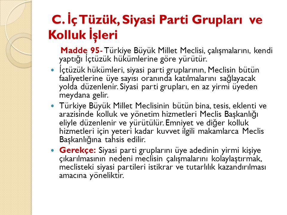 C. İ ç Tüzük, Siyasi Parti Grupları ve Kolluk İ şleri C. İ ç Tüzük, Siyasi Parti Grupları ve Kolluk İ şleri Madde 95- Türkiye Büyük Millet Meclisi, ça