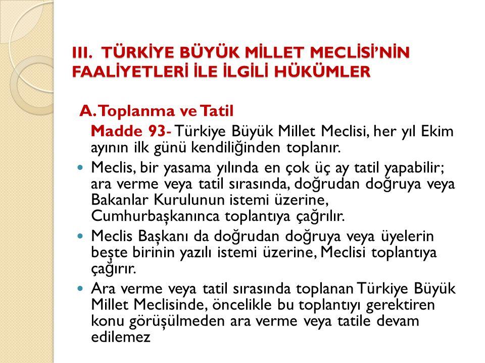 B.Başkanlık Divanı B.Başkanlık Divanı Madde 94- Türkiye Büyük Millet Meclisinin Başkanlık Divanı, Meclis üyeleri arasından seçilen Meclis Başkanı, Başkanvekilleri, Katip Üyeler ve İ dare Amirlerinden oluşur.