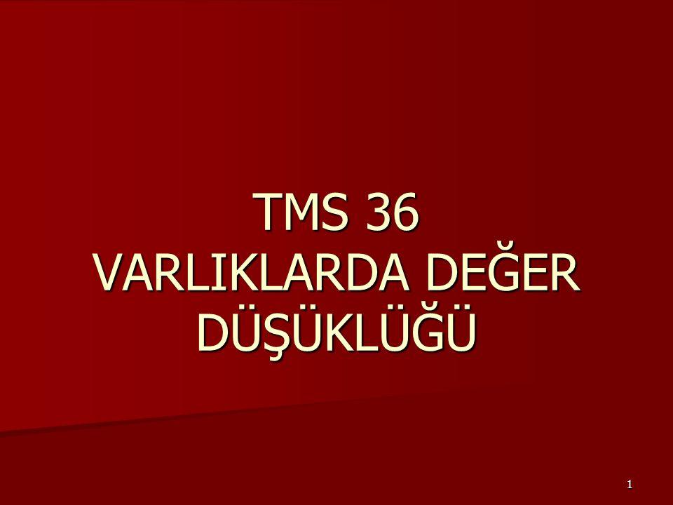 1 TMS 36 VARLIKLARDA DEĞER DÜŞÜKLÜĞÜ