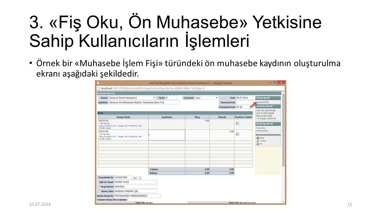 3. «Fiş Oku, Ön Muhasebe» Yetkisine Sahip Kullanıcıların İşlemleri Örnek bir «Muhasebe İşlem Fişi» türündeki ön muhasebe kaydının oluşturulma ekranı a