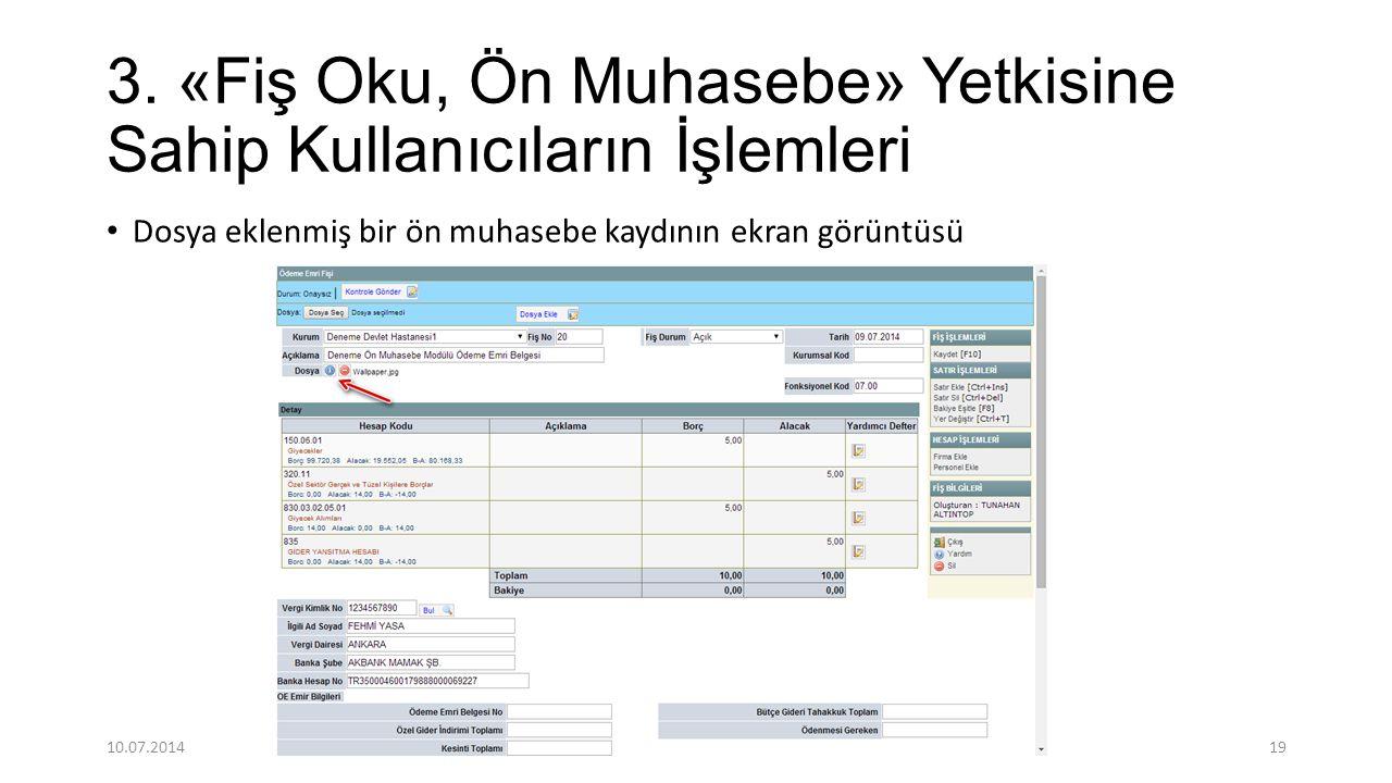 3. «Fiş Oku, Ön Muhasebe» Yetkisine Sahip Kullanıcıların İşlemleri Dosya eklenmiş bir ön muhasebe kaydının ekran görüntüsü 10.07.201419