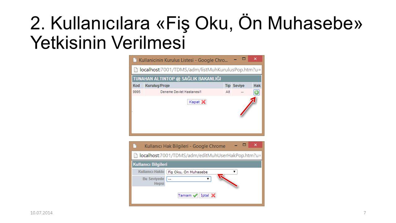 2. Kullanıcılara «Fiş Oku, Ön Muhasebe» Yetkisinin Verilmesi 10.07.20147