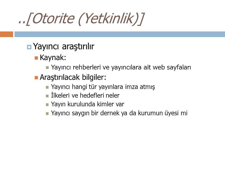 ..[Otorite (Yetkinlik)]  Yayıncı araştırılır Kaynak: Yayıncı rehberleri ve yayıncılara ait web sayfaları Araştırılacak bilgiler: Yayıncı hangi tür ya