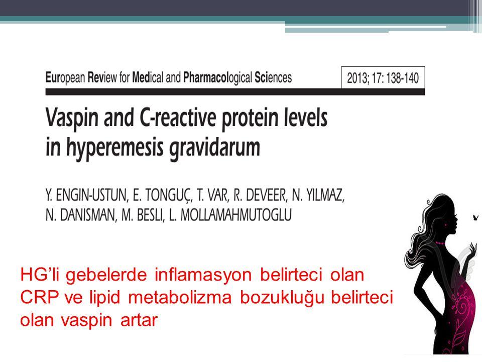 HG'li gebelerde inflamasyon belirteci olan CRP ve lipid metabolizma bozukluğu belirteci olan vaspin artar
