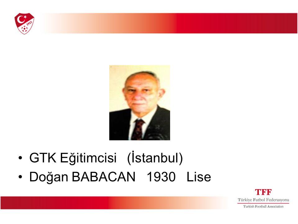 GTK Eğitimcisi (İstanbul) Doğan BABACAN 1930 Lise