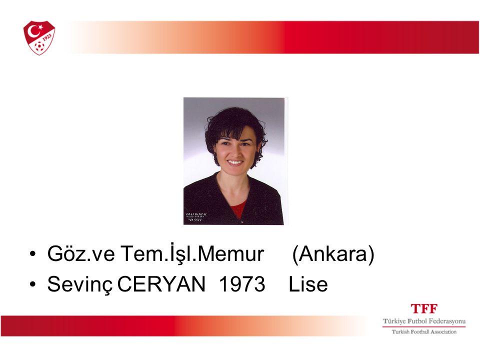 Göz.ve Tem.İşl.Memur (Ankara) Sevinç CERYAN 1973 Lise