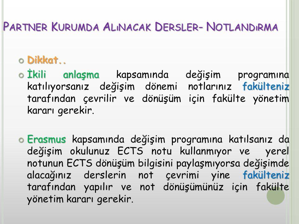 P ARTNER K URUMDA A LıNACAK D ERSLER - N OTLANDıRMA Dikkat..