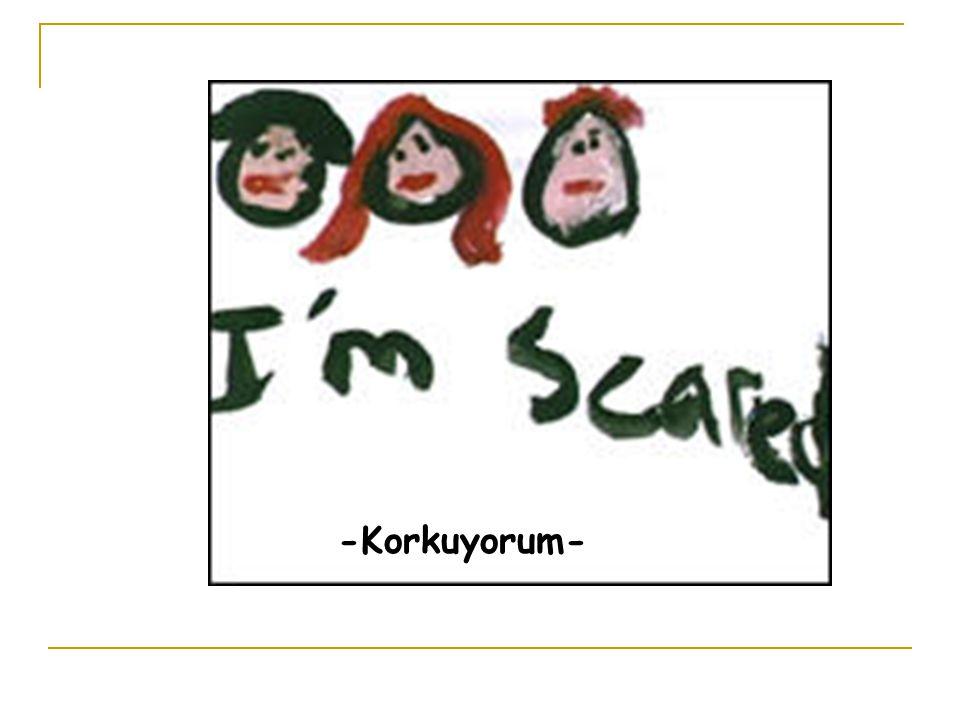 -Korkuyorum-