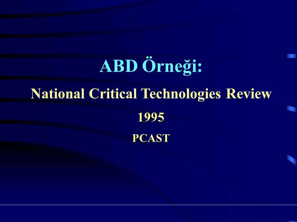 ABD Örneği: National Critical Technologies Review1995PCAST