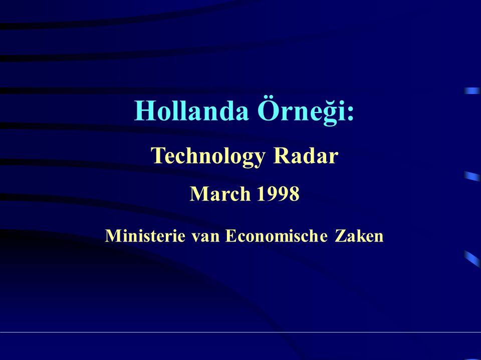 Hollanda Örneği: Yönlendirme Grubu: Ekonomik İşler Bakanlığı'nın Teknoloji Politikası Direktörlüğü ile Genel Politika Koordinasyon Direktörlüğü'nden birer üye, Eğitim, Kültür ve Bilim Bakanlığı'nın Araştırma ve Bilim Politikası Direktörlüğü'nden bir üye, Bilim ve Teknoloji Politikası Danışma Konseyi'nden bir üye ve Hollanda Sanayi ve İşverenler Konfederasyonu'nun Teknoloji Baş Danışmanı.