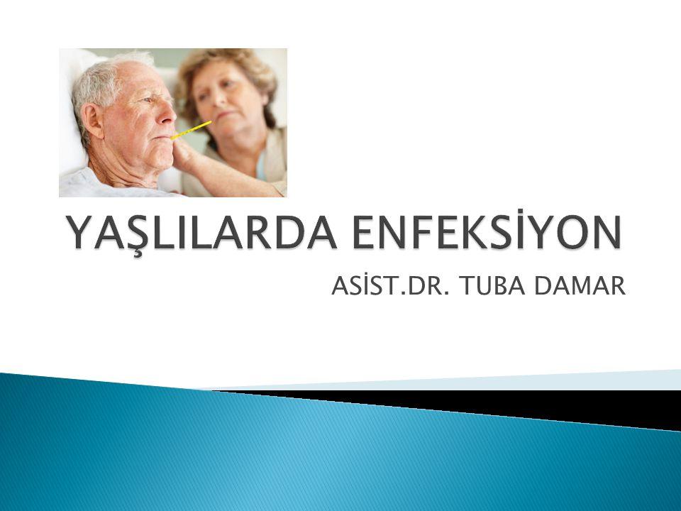  Bası yaraları  Enfeksiyöz diyareler  Menenjit  Septik artrit  Arboviral enfeksiyonlar
