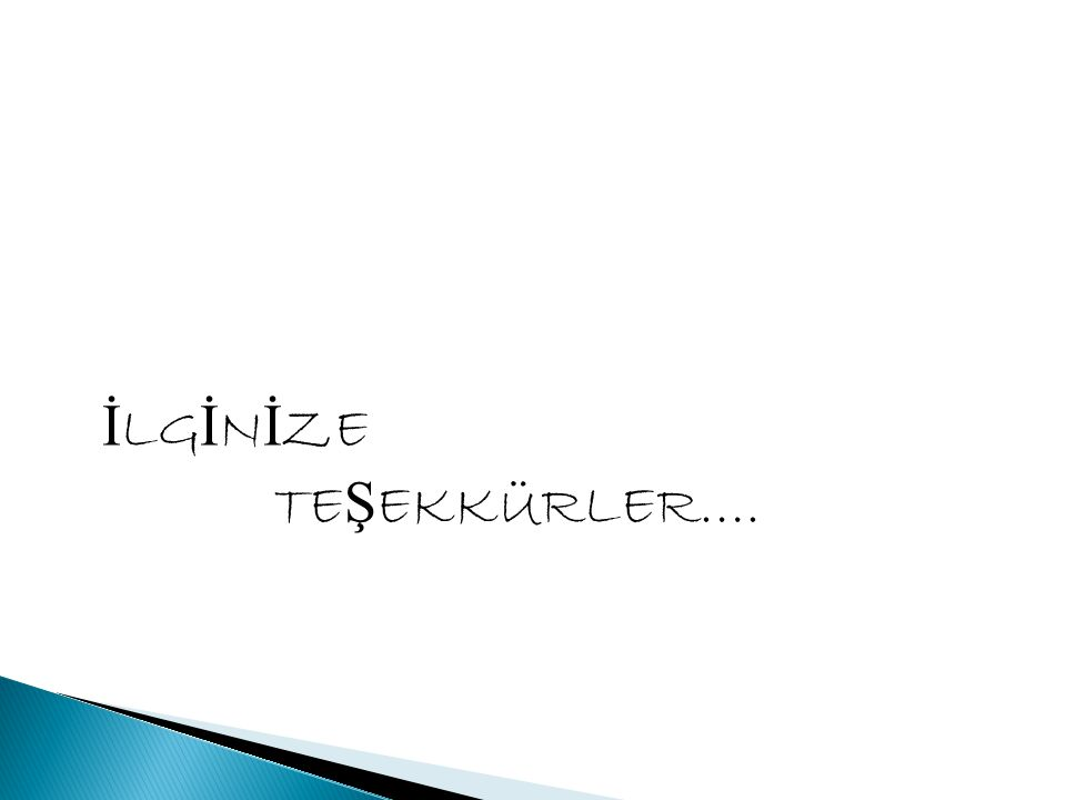 İ LG İ N İ ZE TE Ş EKKÜRLER….