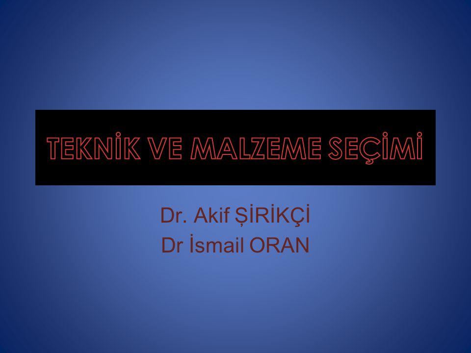 Dr. Akif ŞİRİKÇİ Dr İsmail ORAN