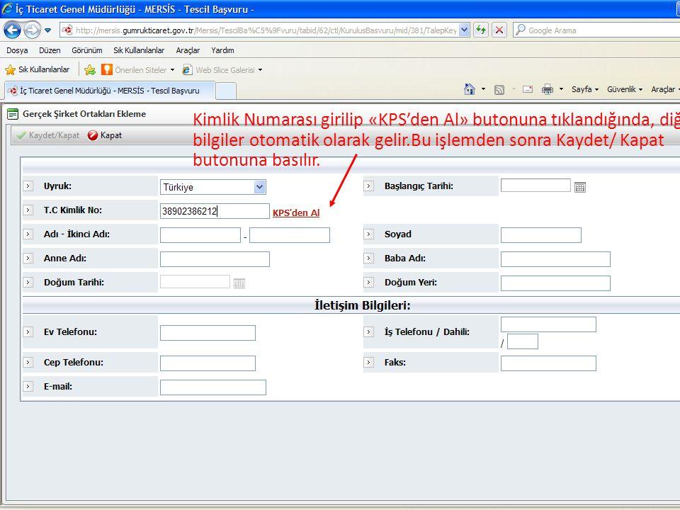 Kimlik Numarası girilip «KPS'den Al» butonuna tıklandığında, diğer bilgiler otomatik olarak gelir.Bu işlemden sonra Kaydet/ Kapat butonuna basılır.