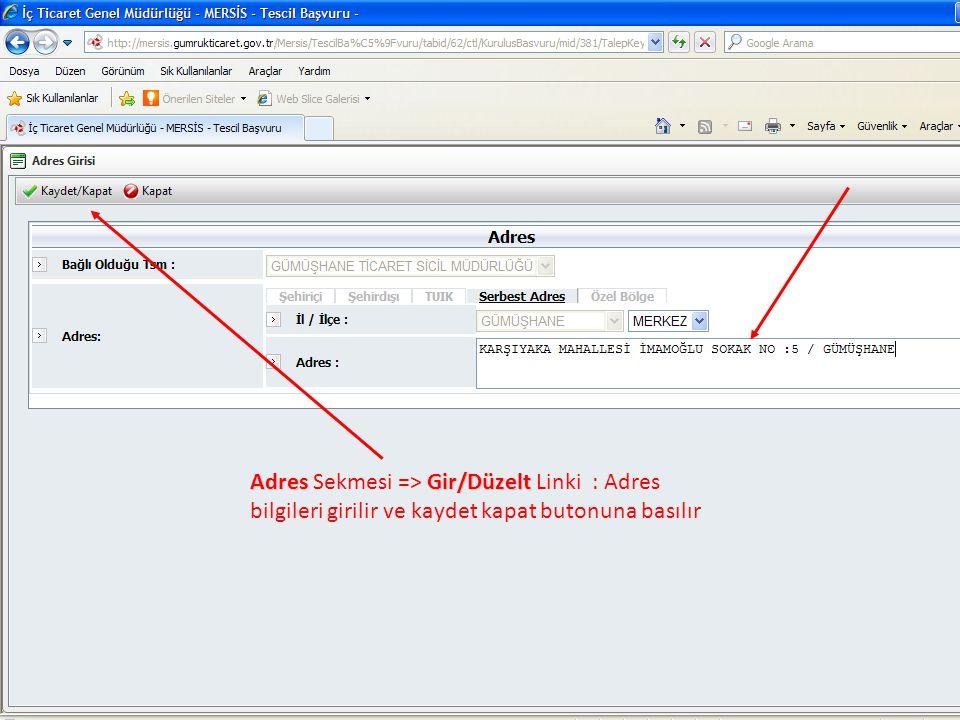 AdresGir/Düzelt Adres Sekmesi => Gir/Düzelt Linki : Adres bilgileri girilir ve kaydet kapat butonuna basılır