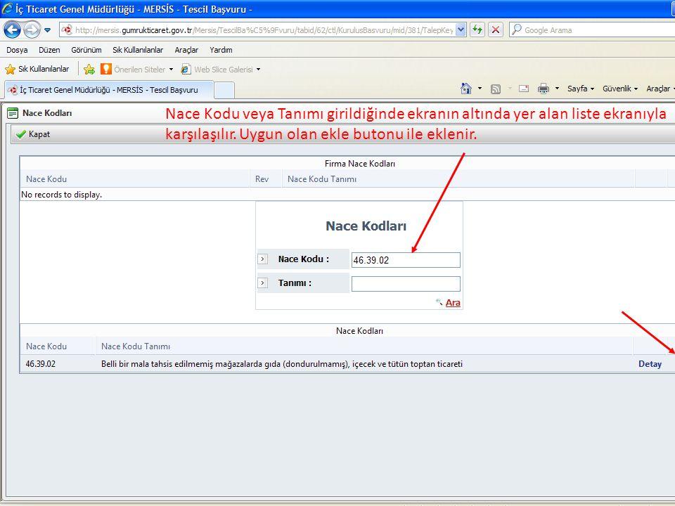 Nace Kodu veya Tanımı girildiğinde ekranın altında yer alan liste ekranıyla karşılaşılır.