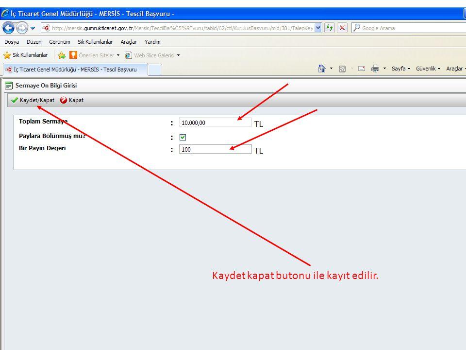 Kaydet kapat butonu ile kayıt edilir.