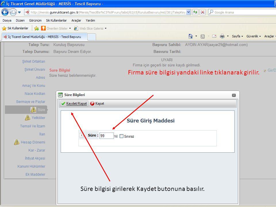 Firma süre bilgisi yandaki linke tıklanarak girilir. Süre bilgisi girilerek Kaydet butonuna basılır.