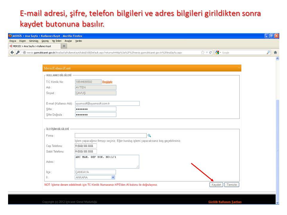 E-mail adresi, şifre, telefon bilgileri ve adres bilgileri girildikten sonra kaydet butonuna basılır.