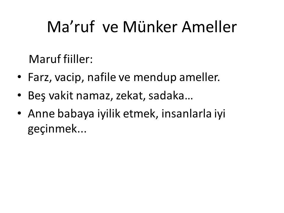Ma'ruf ve Münker Ameller Maruf fiiller: Farz, vacip, nafile ve mendup ameller.