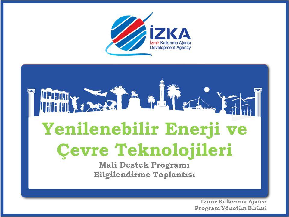 Yenilenebilir Enerji ve Çevre Teknolojileri Mali Destek Programı Bilgilendirme Toplantısı İzmir Kalkınma Ajansı Program Yönetim Birimi
