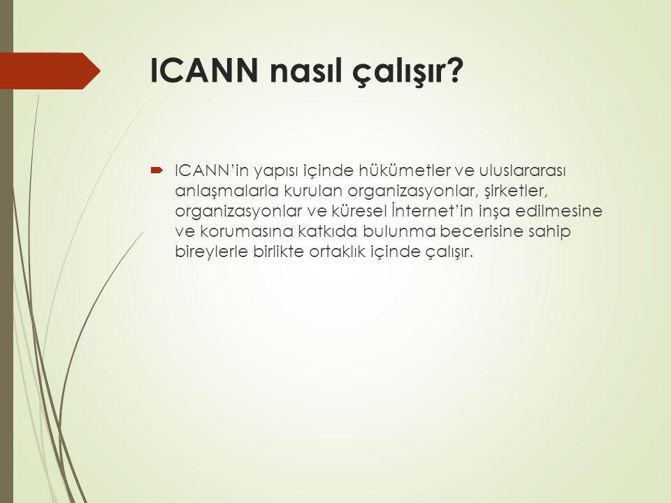 ICANN nasıl çalışır?  ICANN'in yapısı içinde hükümetler ve uluslararası anlaşmalarla kurulan organizasyonlar, şirketler, organizasyonlar ve küresel İ