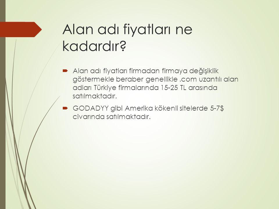Alan adı fiyatları ne kadardır?  Alan adı fiyatları firmadan firmaya değişiklik göstermekle beraber genellikle.com uzantılı alan adları Türkiye firma