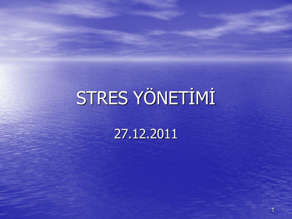 1 STRES YÖNETİMİ 27.12.2011