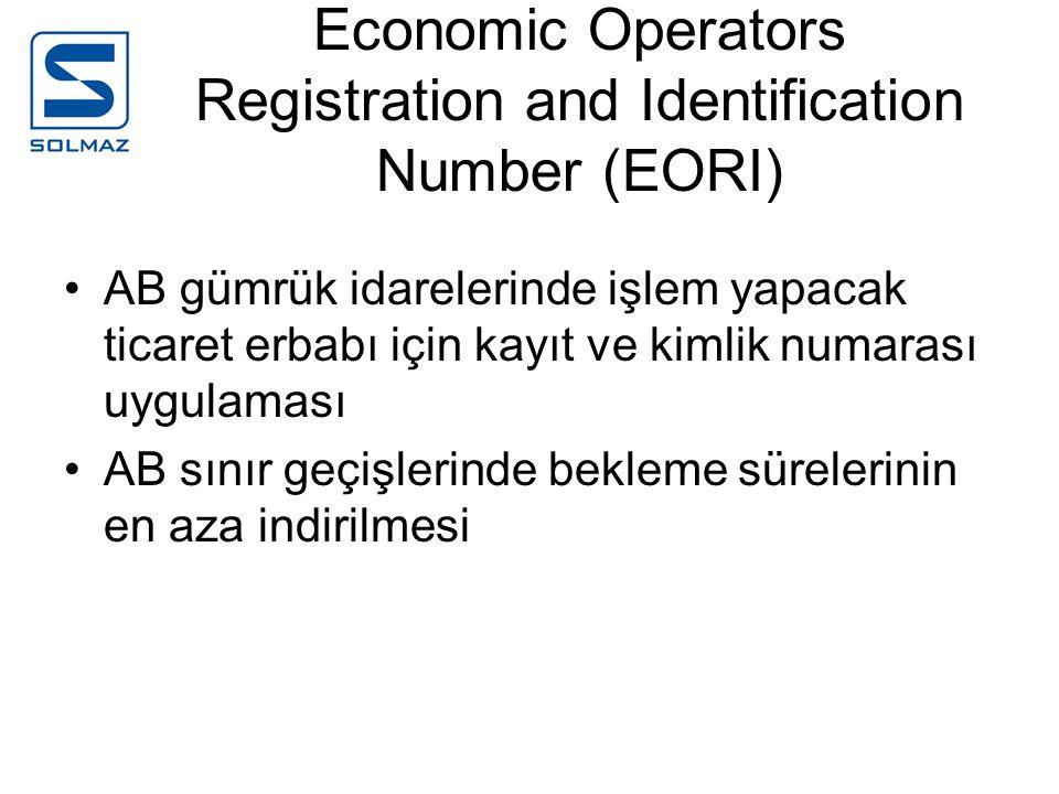 Economic Operators Registration and Identification Number (EORI) AB gümrük idarelerinde işlem yapacak ticaret erbabı için kayıt ve kimlik numarası uyg
