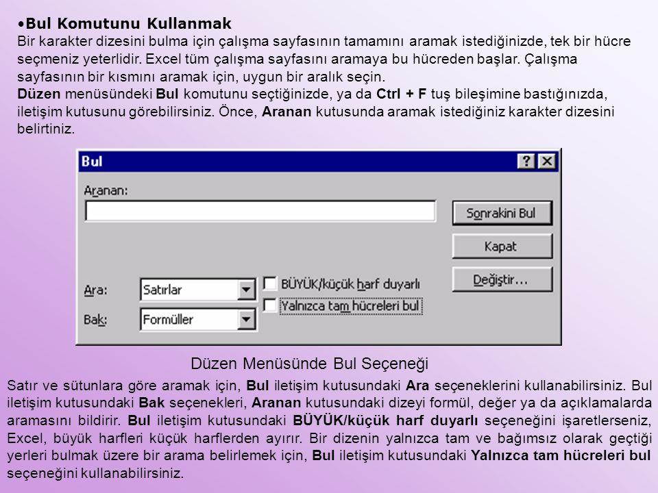 Bul Komutunu Kullanmak Bir karakter dizesini bulma için çalışma sayfasının tamamını aramak istediğinizde, tek bir hücre seçmeniz yeterlidir. Excel tüm