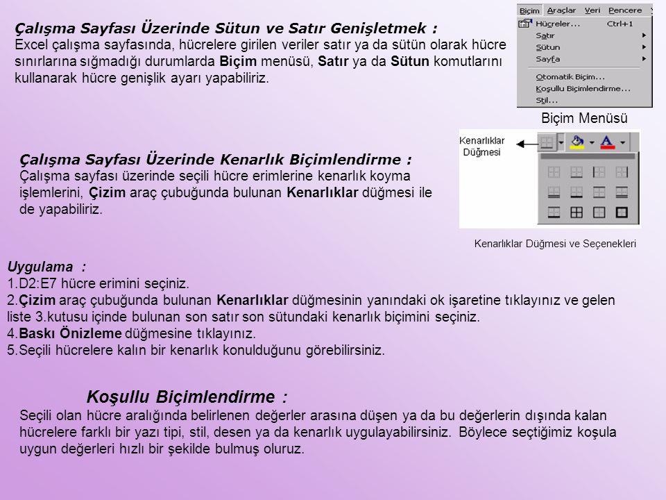 Çalışma Sayfası Üzerinde Sütun ve Satır Genişletmek : Excel çalışma sayfasında, hücrelere girilen veriler satır ya da sütün olarak hücre sınırlarına s