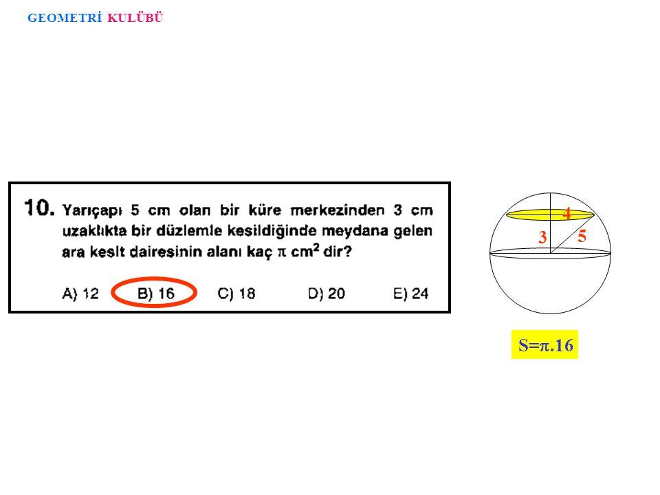  V=TA.h/3 dan bulunur. h 25 5 GEOMETRİ KULÜBÜ