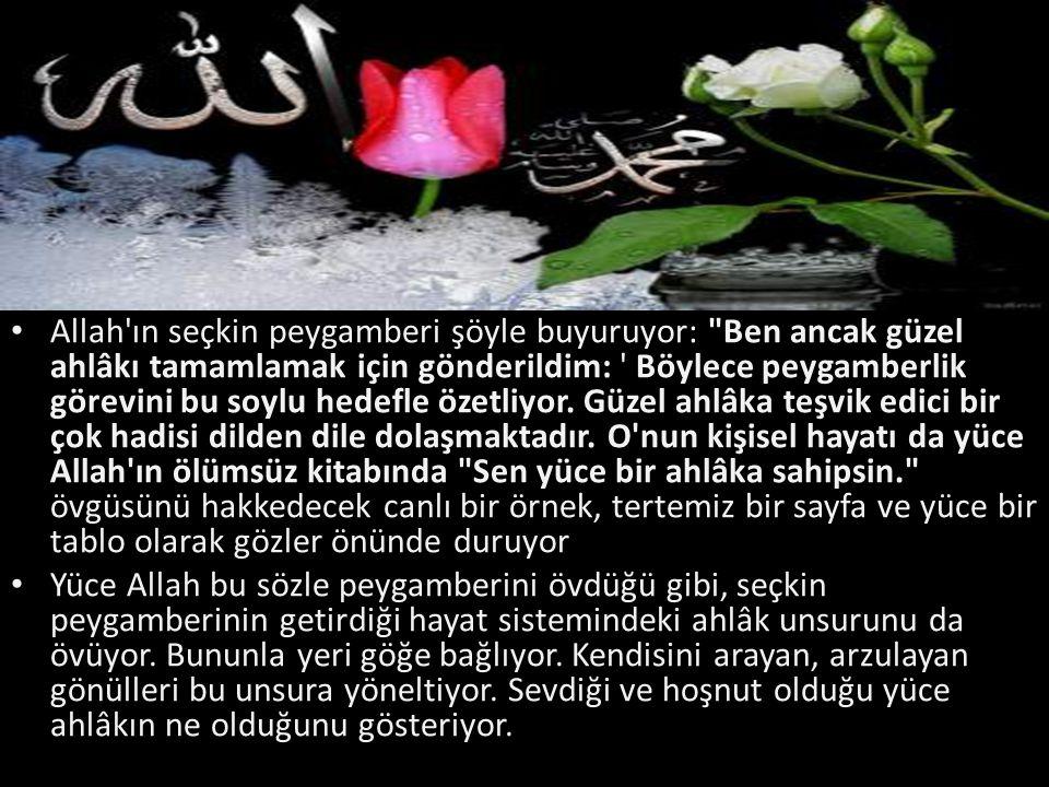 Allah'ın seçkin peygamberi şöyle buyuruyor: