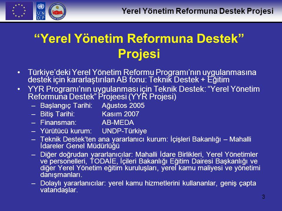 Yerel Yönetim Reformuna Destek Projesi 4 Proje Hedefleri 1.Genel Hedef: Vatandaşlara etkin hizmetler sunmak, politika hazırlamak, ve idarelerini düzenlemek için yerel yönetim kapasitesini arttırak, Türkiye'deki yerel yönetim reformunu ilerletmek.