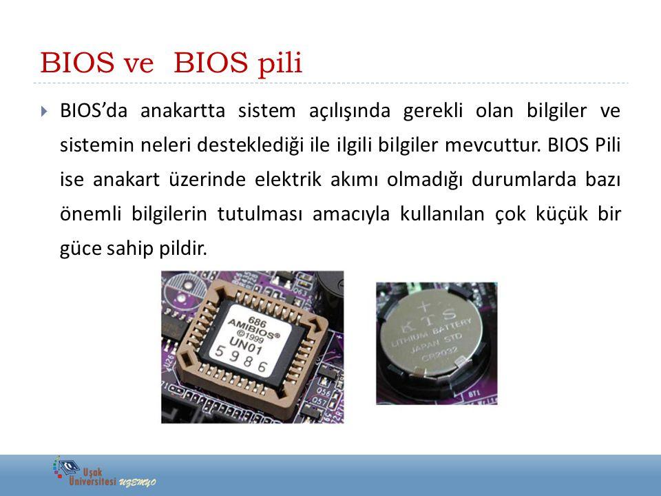 BIOS ve BIOS pili  BIOS'da anakartta sistem açılışında gerekli olan bilgiler ve sistemin neleri desteklediği ile ilgili bilgiler mevcuttur. BIOS Pili