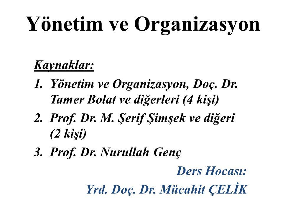 Yönetim ve Organizasyon Kaynaklar: 1.Yönetim ve Organizasyon, Doç.