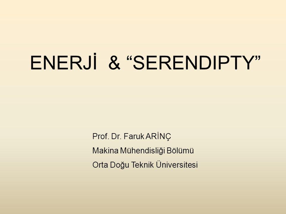 ENERJİ & SERENDIPTY Prof. Dr.