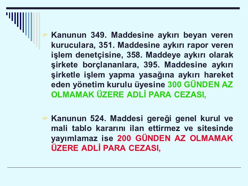  Kanunun 349. Maddesine aykırı beyan veren kuruculara, 351.