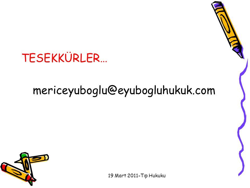 TESEKKÜRLER… mericeyuboglu@eyubogluhukuk.com 19 Mart 2011-Tıp Hukuku