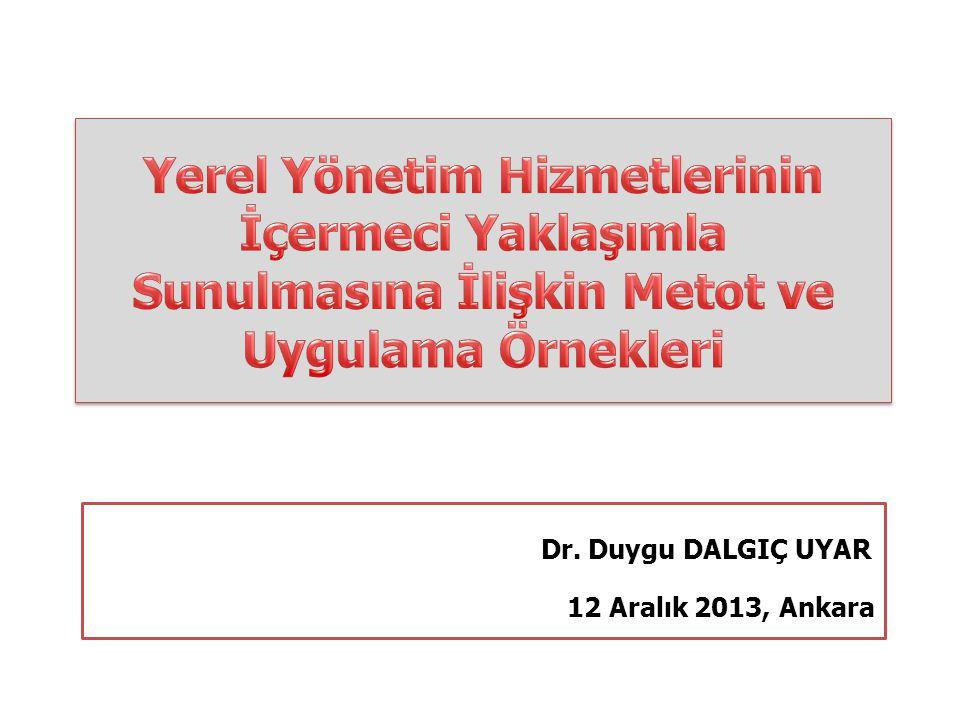 Dr. Duygu DALGIÇ UYAR 12 Aralık 2013, Ankara