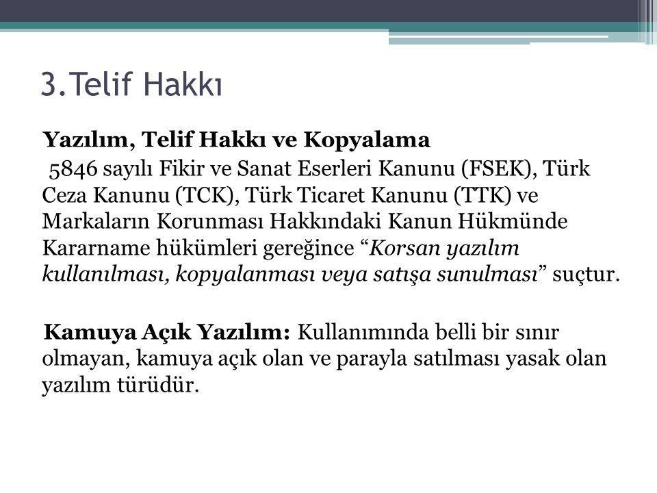 Yazılım, Telif Hakkı ve Kopyalama 5846 sayılı Fikir ve Sanat Eserleri Kanunu (FSEK), Türk Ceza Kanunu (TCK), Türk Ticaret Kanunu (TTK) ve Markaların K