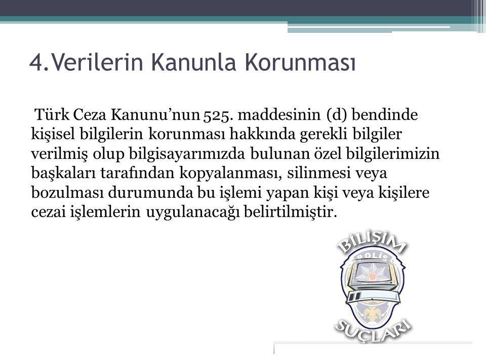 Türk Ceza Kanunu'nun 525. maddesinin (d) bendinde kişisel bilgilerin korunması hakkında gerekli bilgiler verilmiş olup bilgisayarımızda bulunan özel b