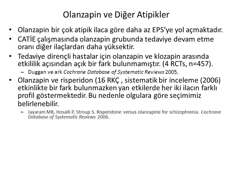 Olanzapin ve Diğer Atipikler Olanzapin bir çok atipik ilaca göre daha az EPS'ye yol açmaktadır.