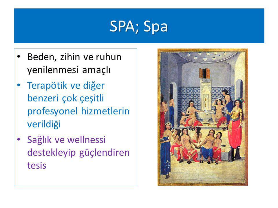 SPA; Spa Beden, zihin ve ruhun yenilenmesi amaçlı Terapötik ve diğer benzeri çok çeşitli profesyonel hizmetlerin verildiği Sağlık ve wellnessi destekleyip güçlendiren tesis