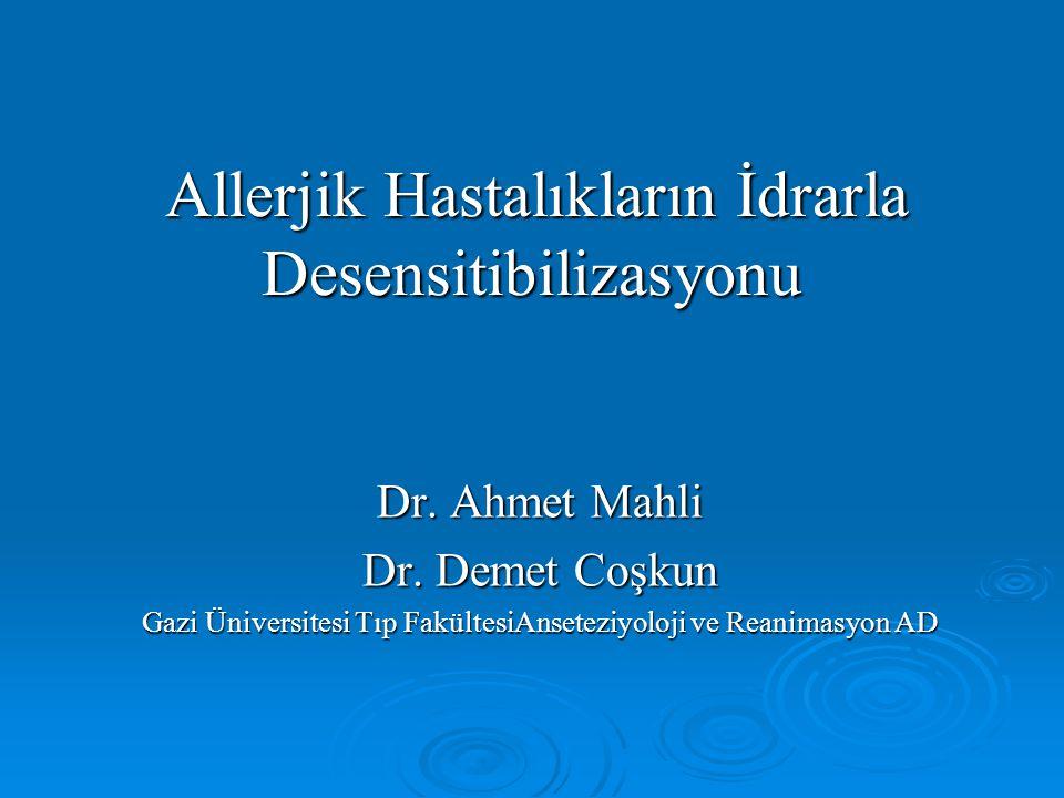 Allerjik Hastalıkların İdrarla Desensitibilizasyonu Allerjik Hastalıkların İdrarla Desensitibilizasyonu Dr. Ahmet Mahli Dr. Demet Coşkun Gazi Üniversi