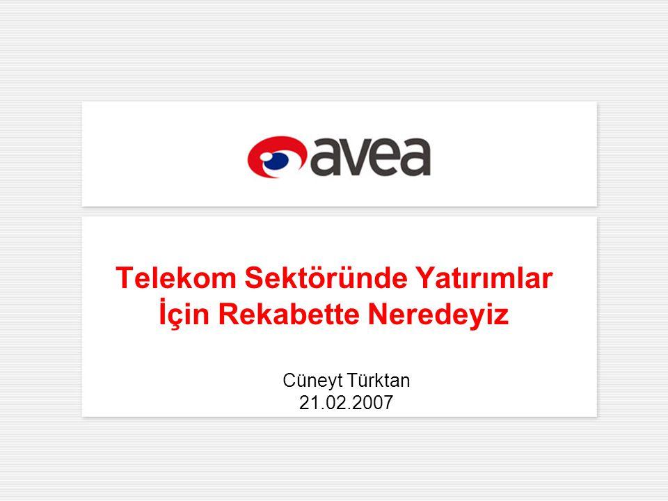 Telekom Sektöründe Yatırımlar İçin Rekabette Neredeyiz Cüneyt Türktan 21.02.2007