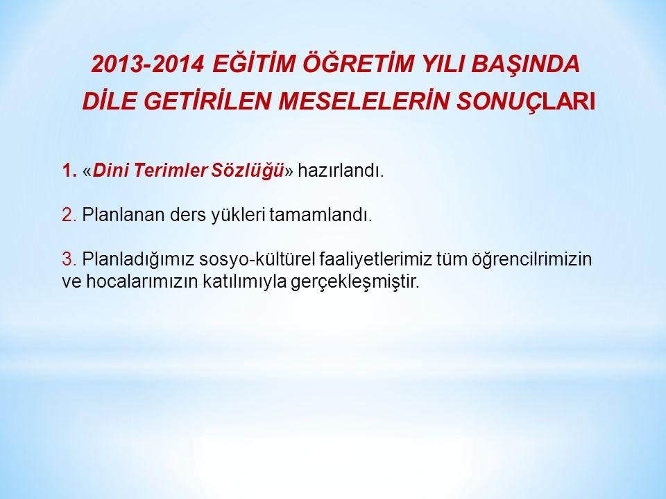 2013-2014 EĞİTİM ÖĞRETİM YILI BAŞINDA DİLE GETİRİLEN MESELELERİN SONUÇLARI