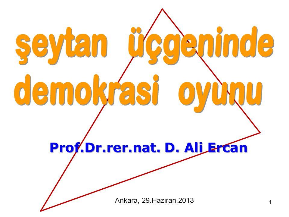 1 Prof.Dr.rer.nat. D. Ali Ercan Ankara, 29.Haziran.2013